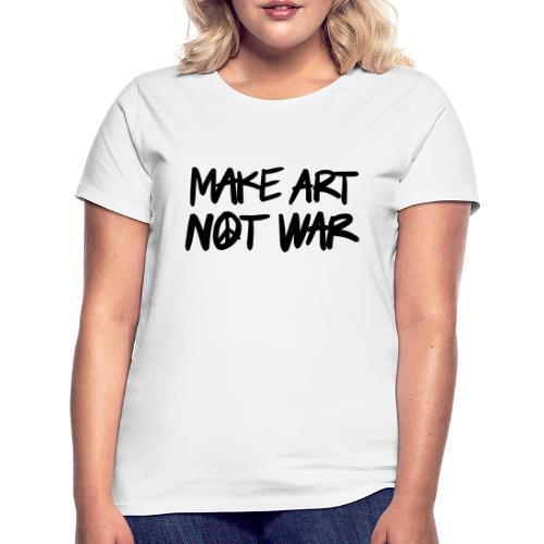 Make art, not war! - T-shirt dam
