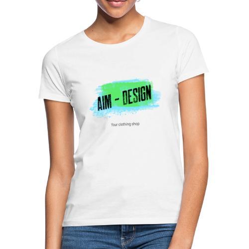 Aim Design - Frauen T-Shirt
