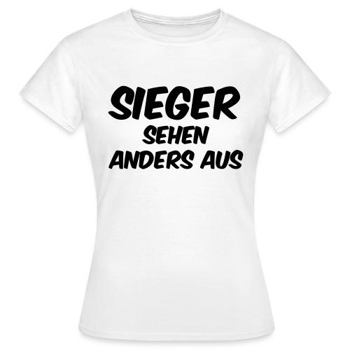 Sieger sehen anders aus - Frauen T-Shirt