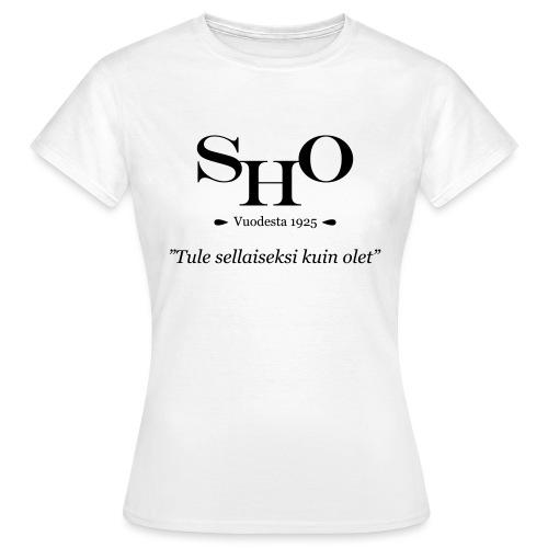 SHO - Tule sellaiseksi kuin olet - Naisten t-paita