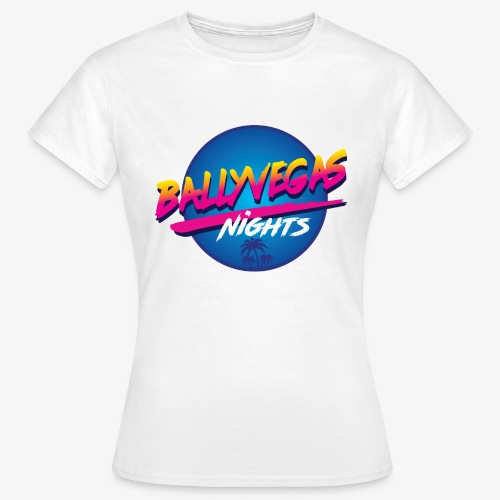 Ballyvegas Nights - Women's T-Shirt