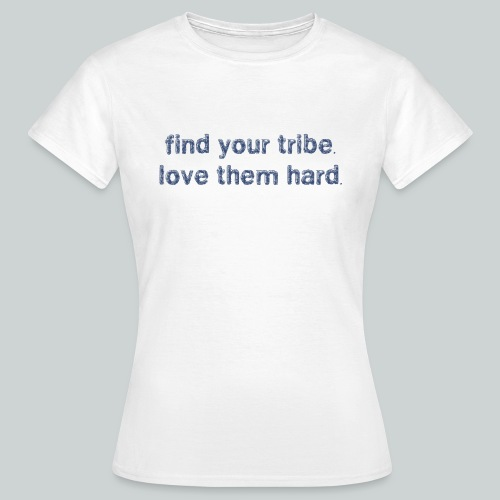 Find Your Tribe - T-shirt dam