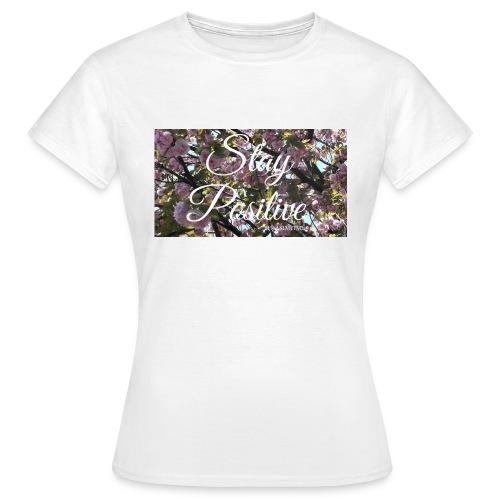 STAY POSITIVE #FRASIMTIME - Maglietta da donna