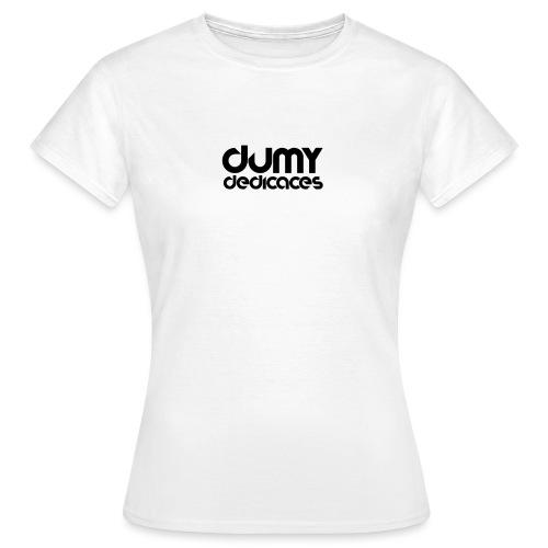 Design Dédicace - T-shirt Femme