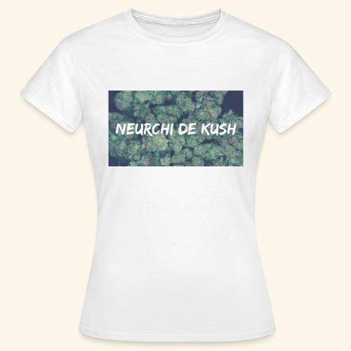 NEURCHI DE KUSH - T-shirt Femme