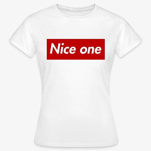 Nice one - Frauen T-Shirt