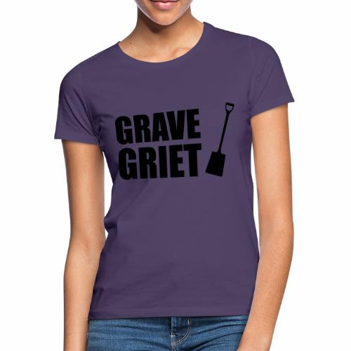 Grave griet - Vrouwen T-shirt