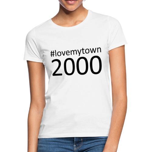 lovemytown2000zwart - Vrouwen T-shirt