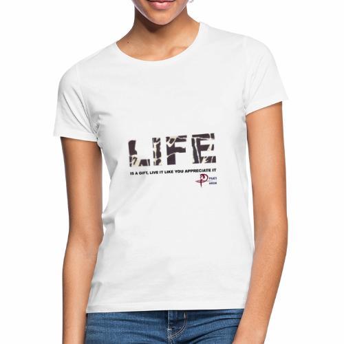 life is a gift - Women's T-Shirt