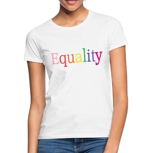 Equality | Regenbogen | LGBT | Proud - Frauen T-Shirt