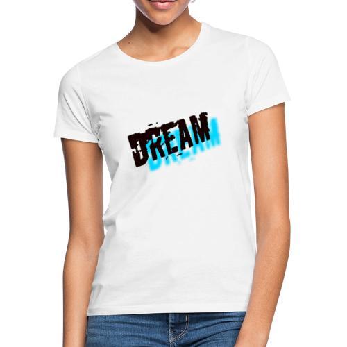 Dream - T-shirt dam