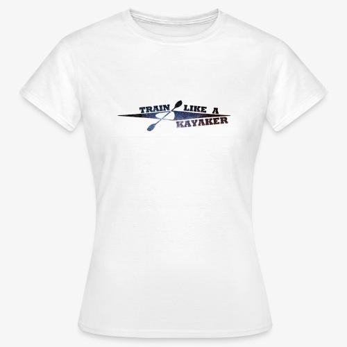 TrainLikeAKayaker - Camiseta mujer