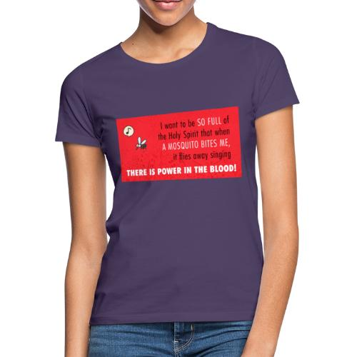 Thers power in the blood - Women's T-Shirt
