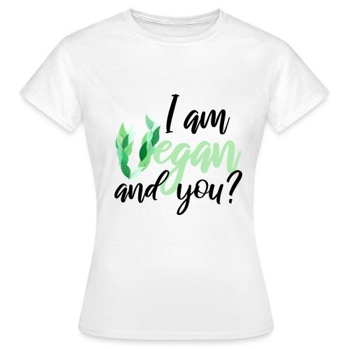 i am vegan and you - Dame-T-shirt