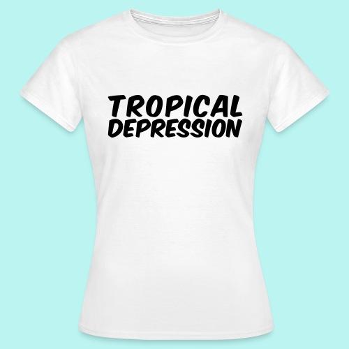 Tropical Depression - Frauen T-Shirt