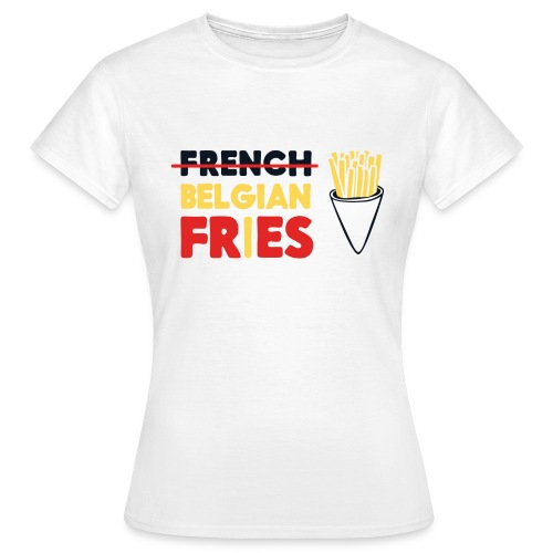Vote for Belgian Fries - T-shirt Femme