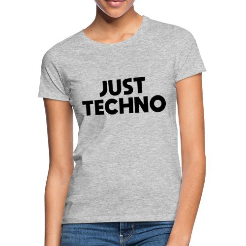 Just Techno - Frauen T-Shirt