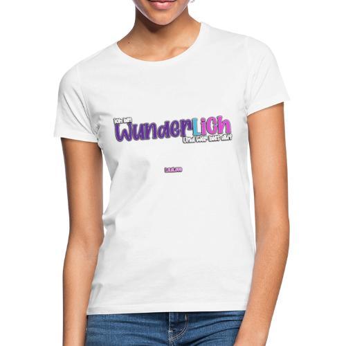 Ich bin WunderlICH - Frauen T-Shirt