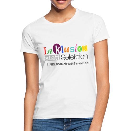 Inklusion statt Selektion - Frauen T-Shirt
