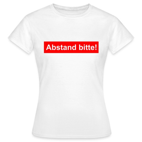 Abstand bitte - Frauen T-Shirt