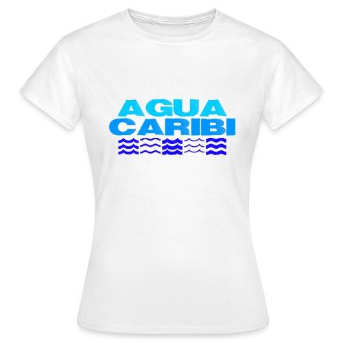 Agua Caribi - Frauen T-Shirt