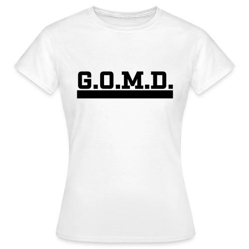 G.O.M.D. Shirt - Frauen T-Shirt