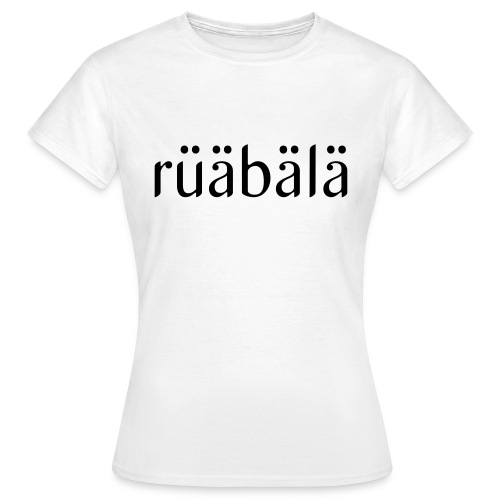 rüäbäla - Frauen T-Shirt