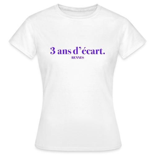 3 Ans D'écart - Nom & Localisation - T-shirt Femme