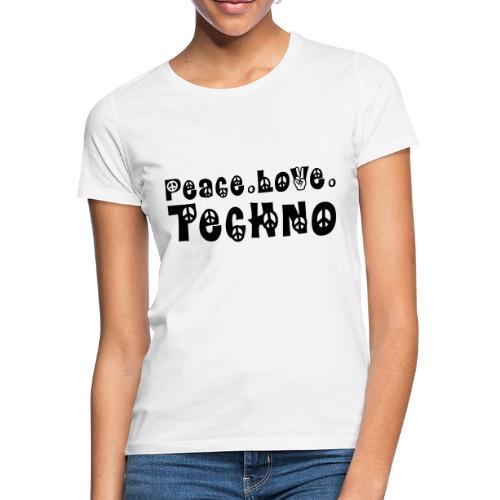 Peace Love Techno - Frauen T-Shirt