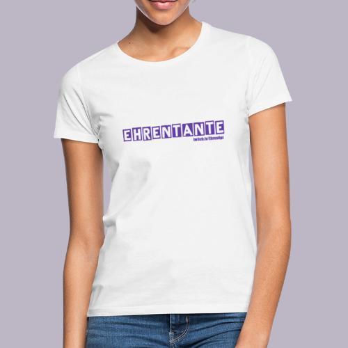EhrenTante - Frauen T-Shirt