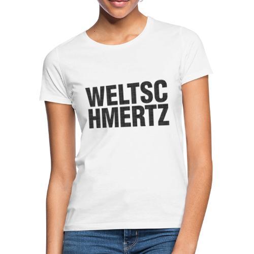 Weltschmertz - Frauen T-Shirt