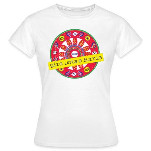 gira, vota e furria - Maglietta da donna