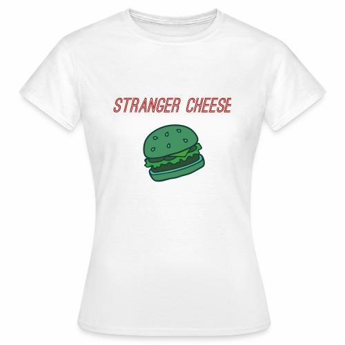 Stranger Cheese - T-shirt Femme