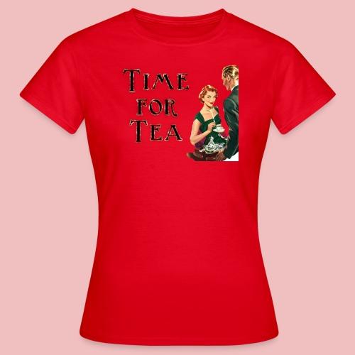 Time For Tea - Women's T-Shirt