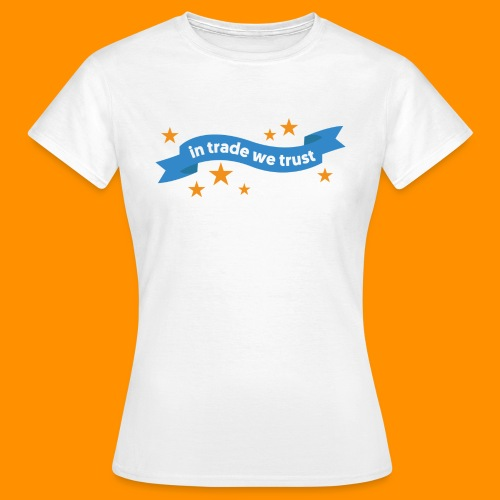 in trade we trust - T-shirt dam