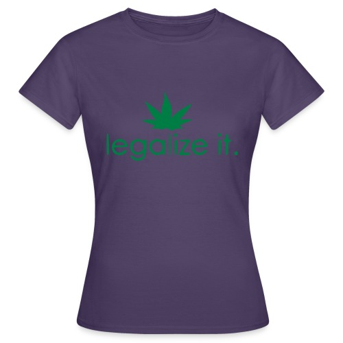 LEGALIZE IT! - Women's T-Shirt