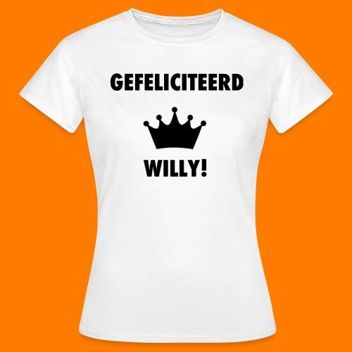 Gefelicteerd Willy - Vrouwen T-shirt