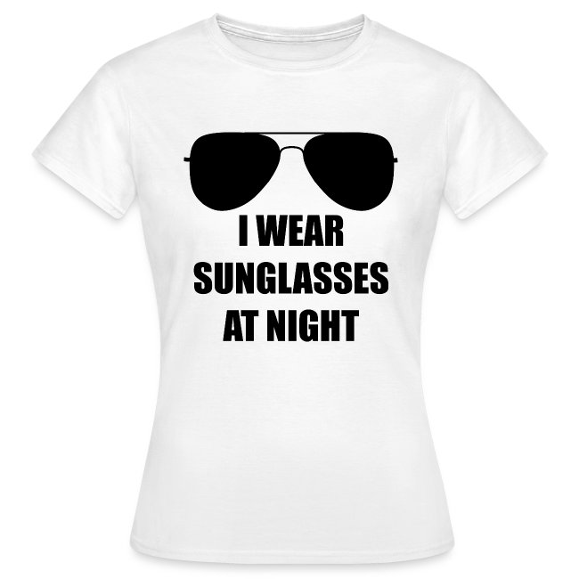 I Wear Sunglasses At Night