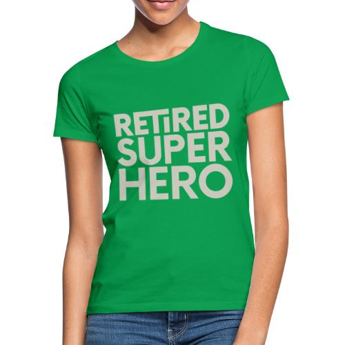 retired superhero - Women's T-Shirt