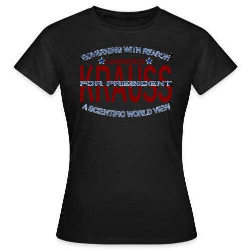 Lawrence Krauss for President - Women's T-Shirt