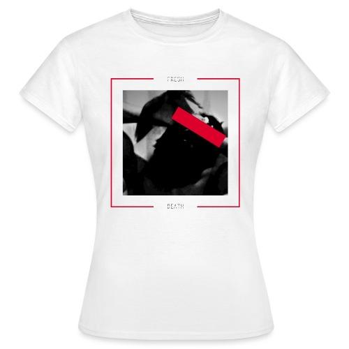 FRESH DEATH - Women's T-Shirt