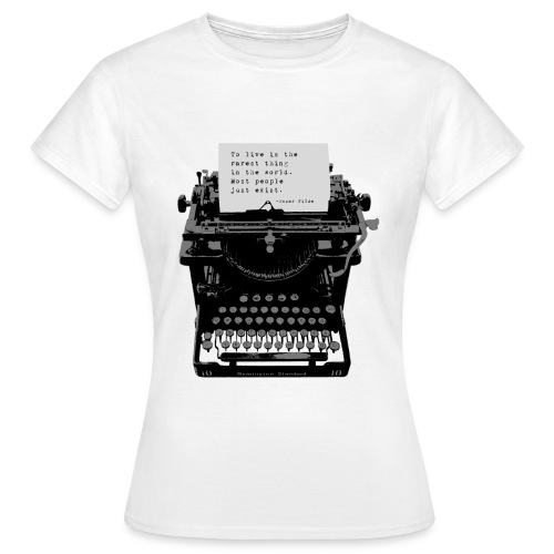 Oscar Wilde Quote on Old Remington 10 Typewriter - Women's T-Shirt