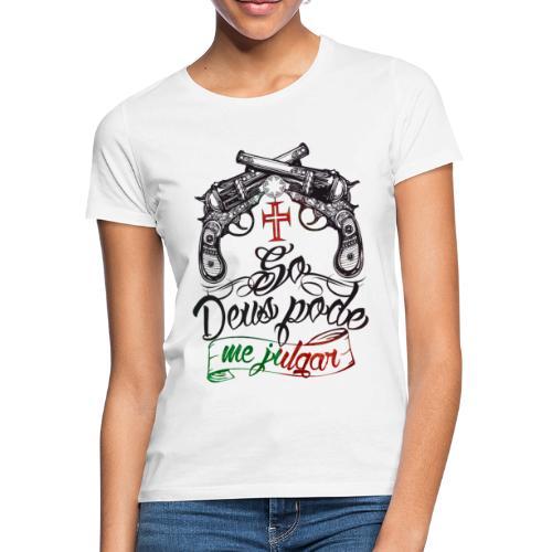 Seul dieu peut me juger - T-shirt Femme