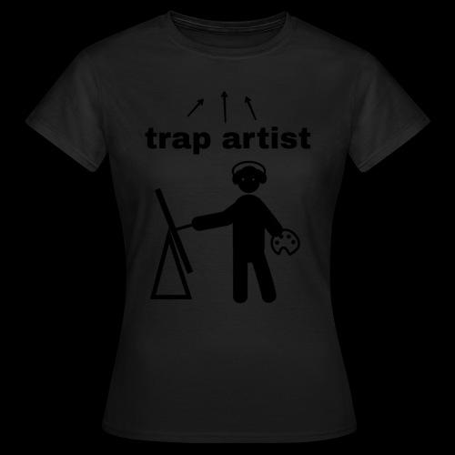 Trap Artist - Camiseta mujer