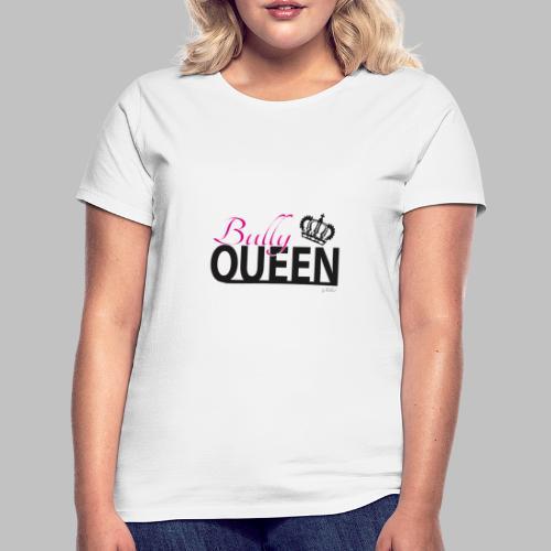 Bully Queen - Frenchie - Französische Bulldogge - Frauen T-Shirt