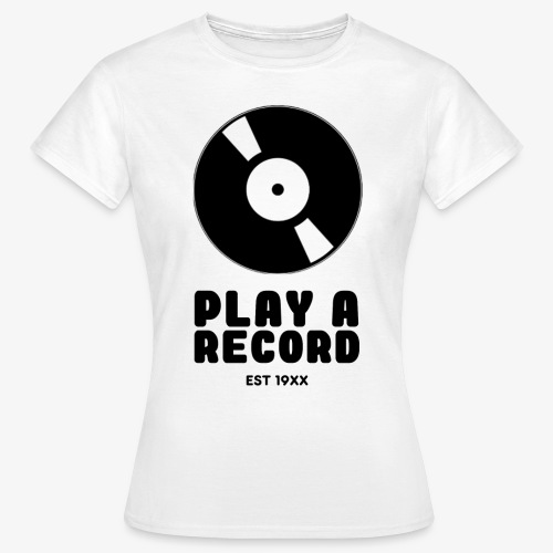PLAY A RECORD - EST 19XX - Women's T-Shirt