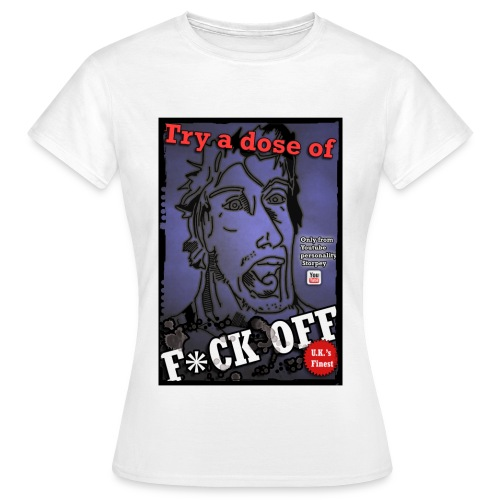 Dose of f off png - Women's T-Shirt