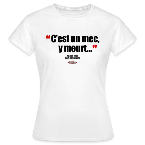 coluche - T-shirt Femme