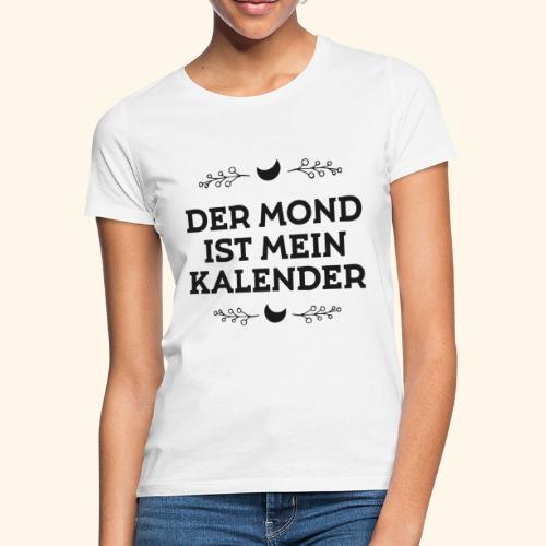 Mondkalender I Garten Mond Geschenk - Frauen T-Shirt