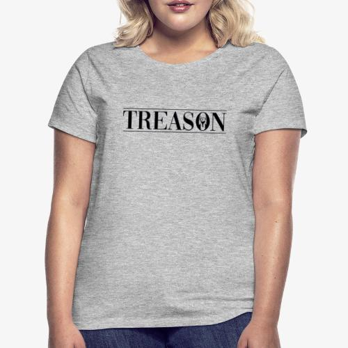Treason - Donald Trump - Dame-T-shirt
